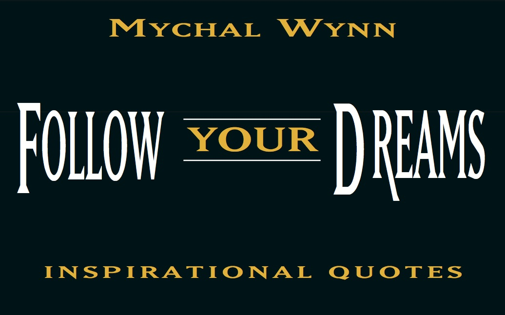 Follow Your Dreams: Inspirational Quotes